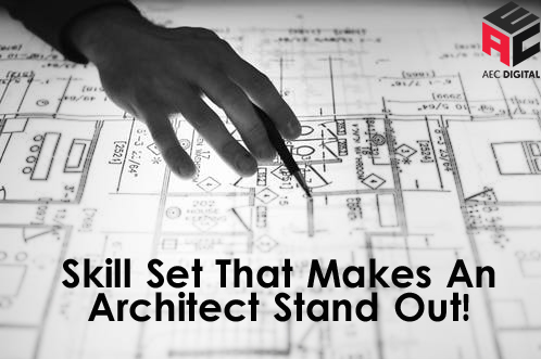 Skills That Makes An Architect Stand Out
